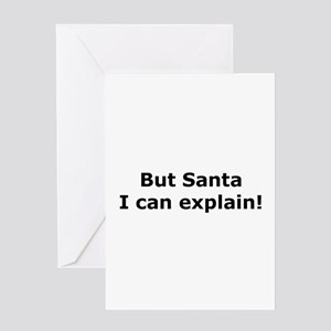 But Santa, I can explain! Greeting Card