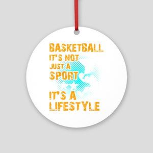 Basketball Sports Player Its Not Ju Round Ornament