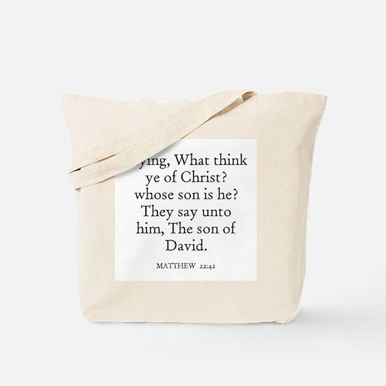 MATTHEW  22:42 Tote Bag