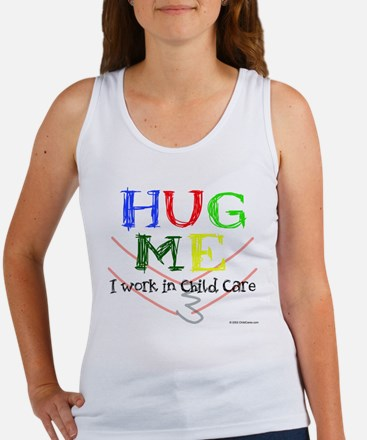 Hug Me I Work in Child Care Women's Tank Top