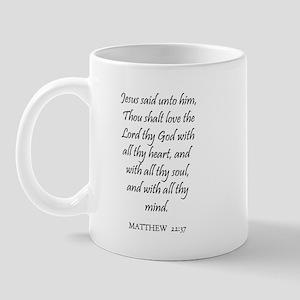 MATTHEW  22:37 Mug