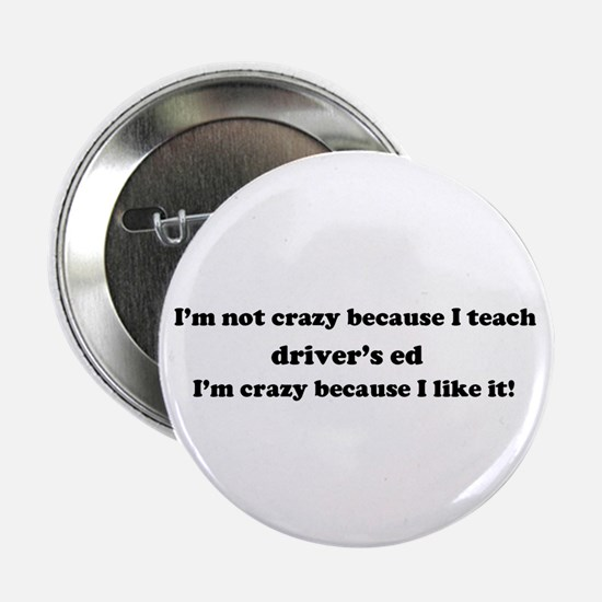 "Driver's Ed Crazy 2.25"" Button"
