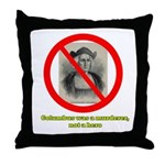 Columbus Not a Hero Throw Pillow
