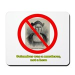 Columbus Not a Hero Mousepad
