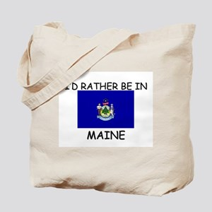 I'd rather be in Maine Tote Bag