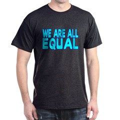 We Are All Equal T-Shirt