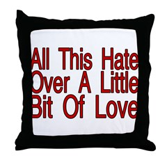 All This Hate Throw Pillow
