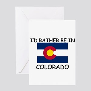 I'd rather be in Colorado Greeting Card