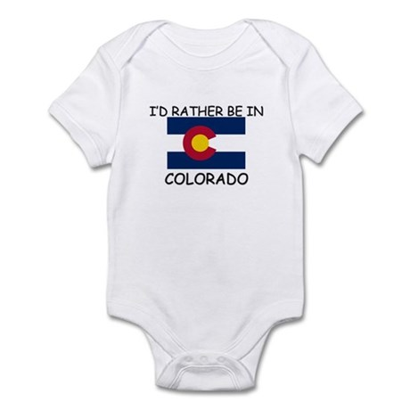 I'd rather be in Colorado Infant Bodysuit