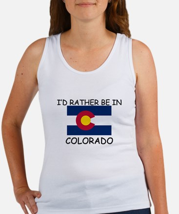 I'd rather be in Colorado Women's Tank Top