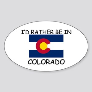 I'd rather be in Colorado Oval Sticker