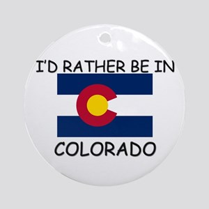 I'd rather be in Colorado Ornament (Round)