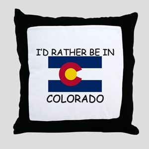 I'd rather be in Colorado Throw Pillow