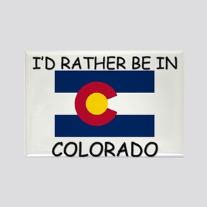 I'd rather be in Colorado Rectangle Magnet