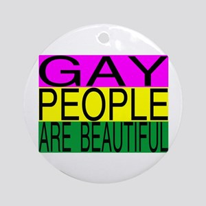 Gay People Are Beautiful Ornament (Round)