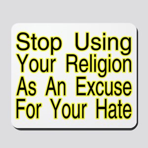Stop Using Religion Mousepad