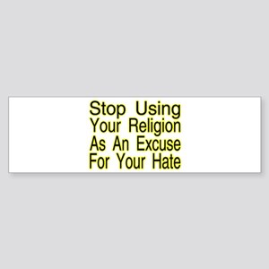 Stop Using Religion Bumper Sticker