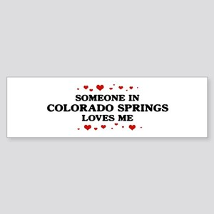 Loves Me in Colorado Springs Bumper Sticker