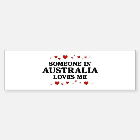 Loves Me in Australia Bumper Bumper Bumper Sticker