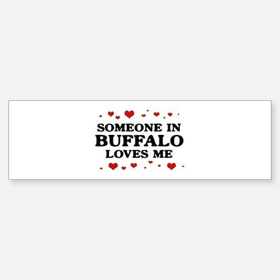 Loves Me in Buffalo Bumper Bumper Bumper Sticker