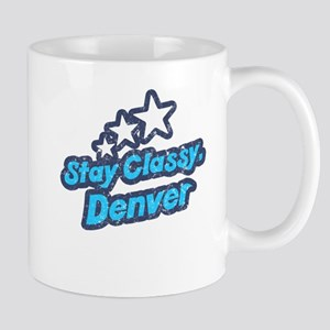 Stay Classy, Denver Mug