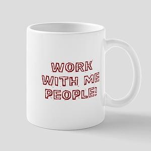Work With Me - Mug