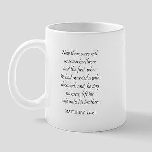 MATTHEW  22:25 Mug