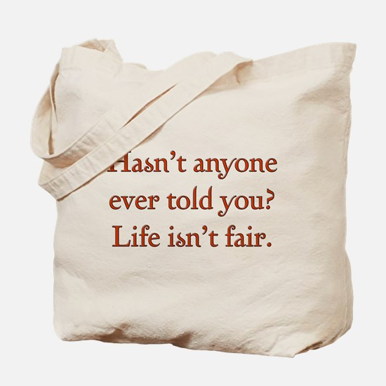 Life Isn't Fair Tote Bag