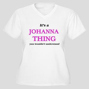 It's a Johanna thing, you wo Plus Size T-Shirt