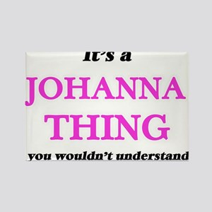 It's a Johanna thing, you wouldn't Magnets