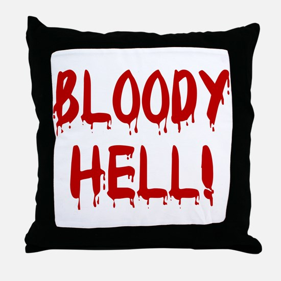 BLOODY HELL! Throw Pillow