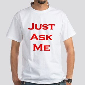 Just Ask Me Women's T-Shirt