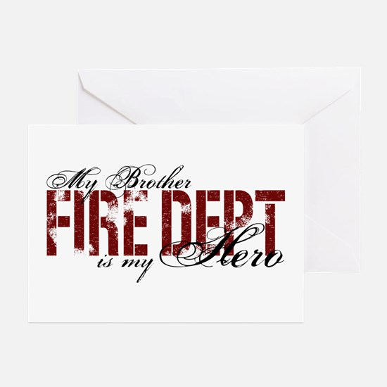My Brother is My Hero - Fire Dept Greeting Cards (