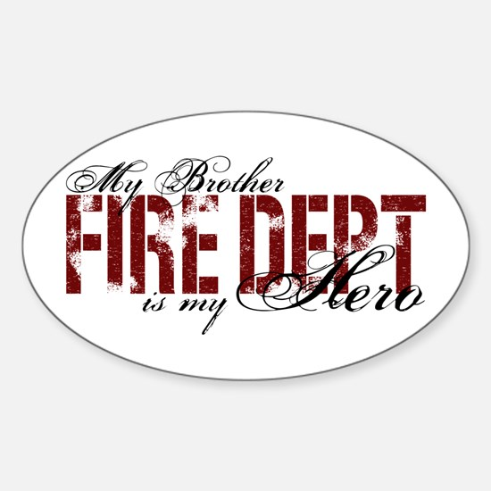 My Brother is My Hero - Fire Dept Oval Decal