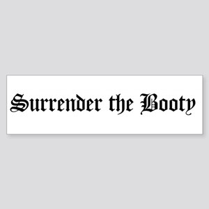 Surrender the Booty Bumper Sticker