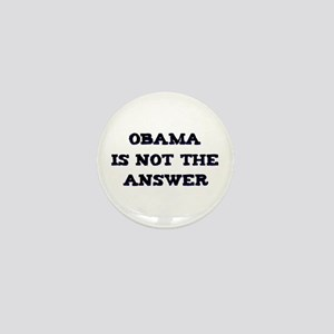 Obama Is Not the Answer Mini Button