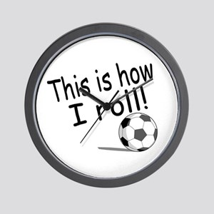 This Is How I Roll (Soccer) Wall Clock