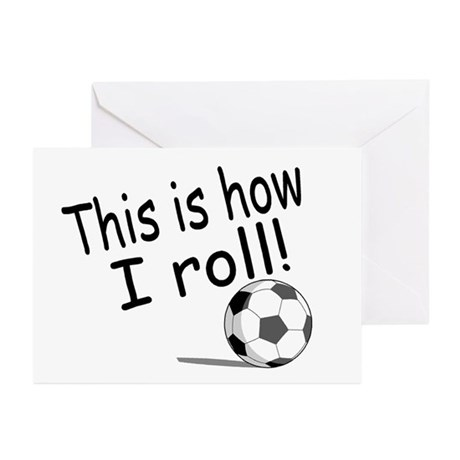This Is How I Roll (Soccer) Greeting Cards (Pk of