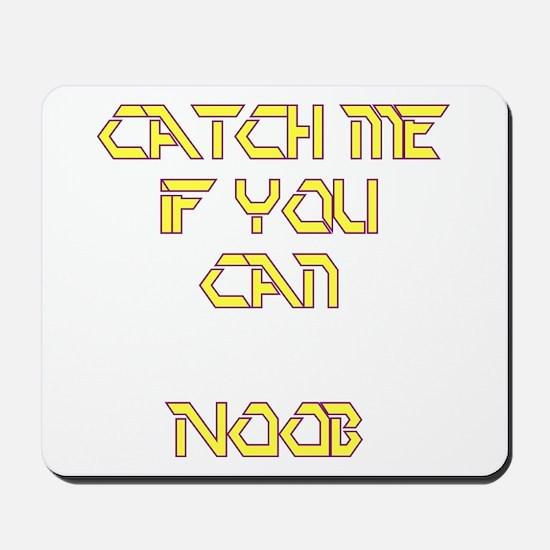 Catch Me Noob Mousepad