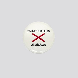 I'd rather be in Alabama Mini Button