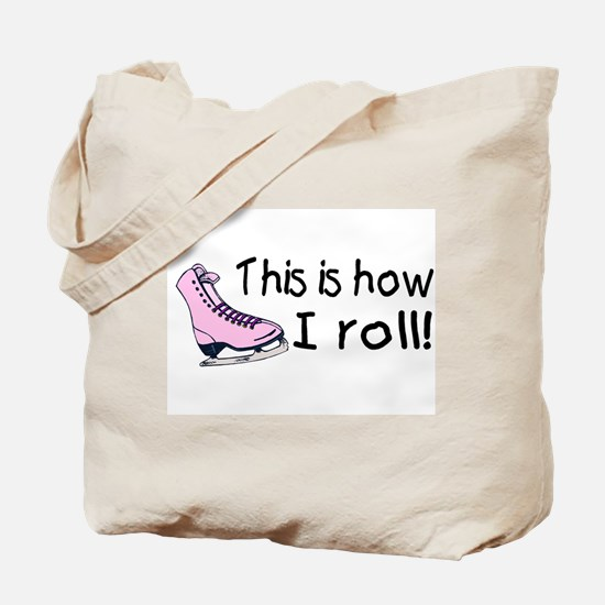 This Is How I Roll (Skate) Tote Bag
