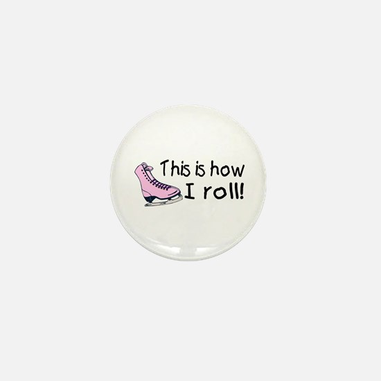 This Is How I Roll (Skate) Mini Button