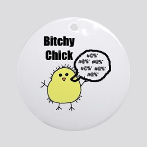 Bitchy Chick Ornament (Round)