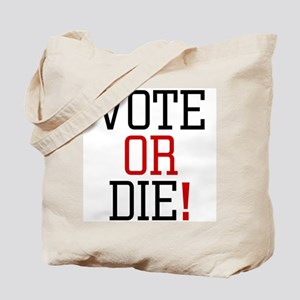 Vote or Die! Tote Bag