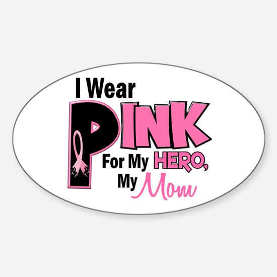 I Wear Pink For My Mom 19 Oval Decal