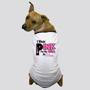 I Wear Pink For My Mom 19 Dog T-Shirt