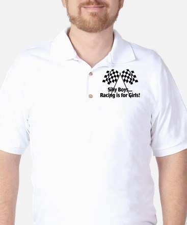Silly Boys, Racing Is For Girls Golf Shirt