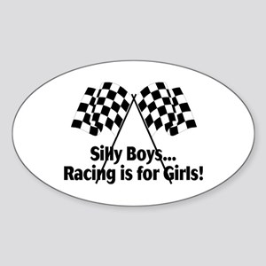 Silly Boys, Racing Is For Girls Oval Sticker