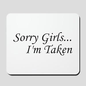 Sorry Girls...I'm Taken Mousepad