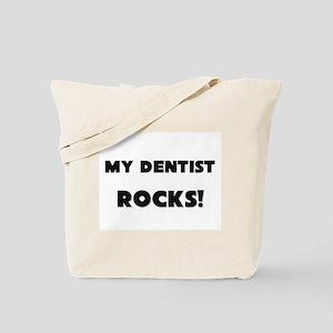 MY Dentist ROCKS! Tote Bag